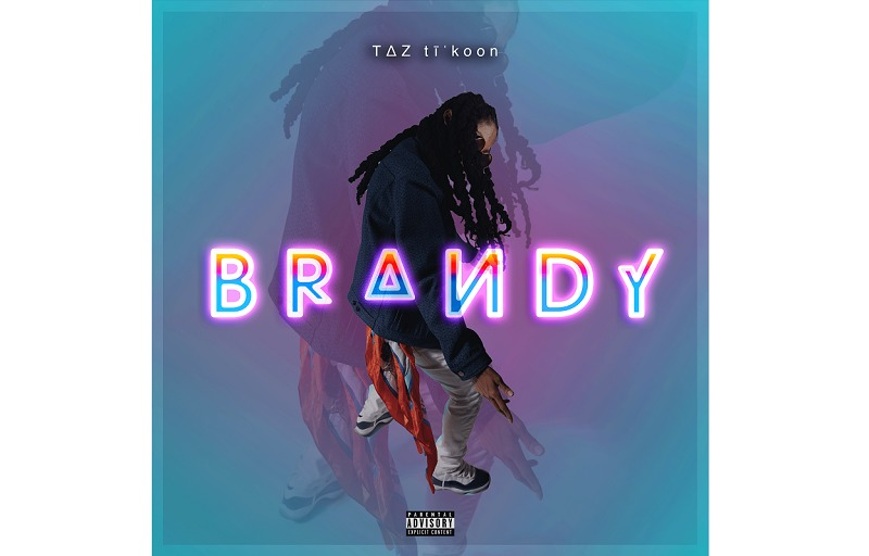 """ΤΔZ tīˈko͞on's new hit single """"Brandy"""" prod. Venom Beatz now! available for Pre-order"""