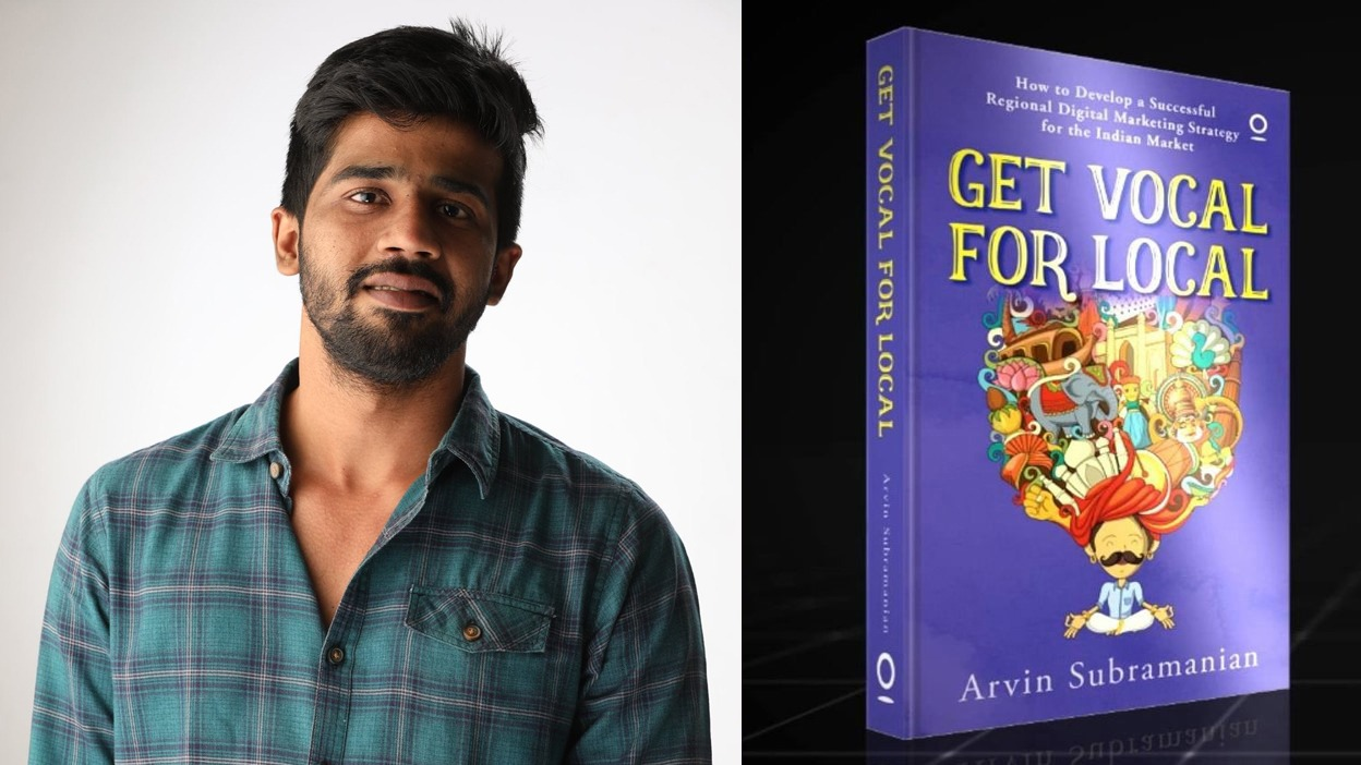 Next wave of Internet Superstars will come from Regional Markets: Arvin Subramanian, Author – Get Vocal for Local